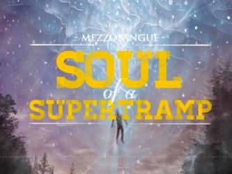 Mezzosangue - Soul Of A Supertramp