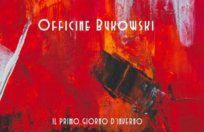 Officine Bukowski - Il primo giorno d'inverno