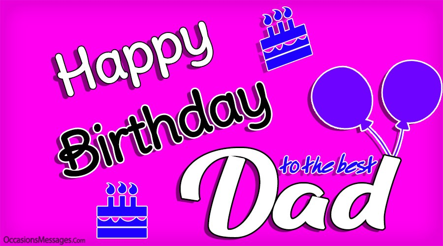 Top 250 Birthday Wishes For Father Happy Birthday Dad