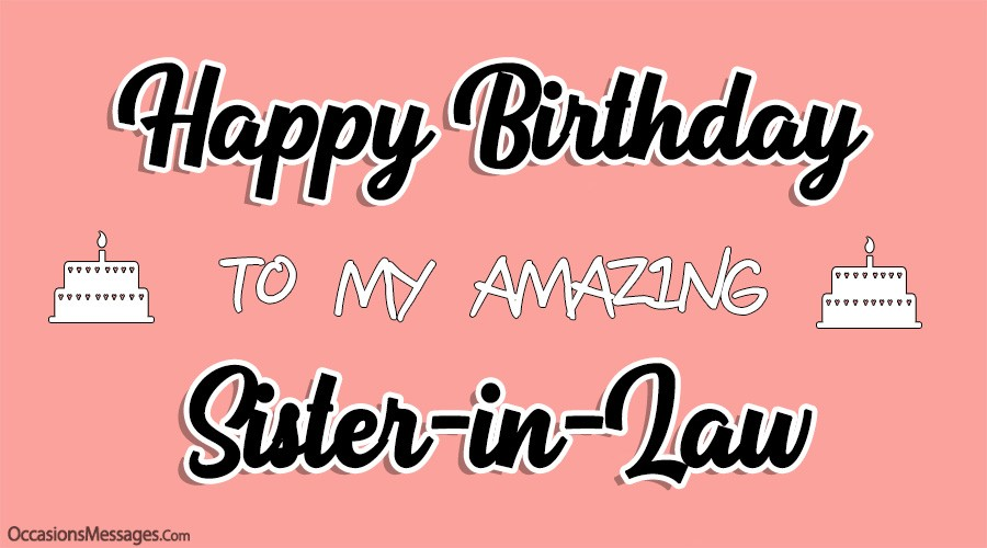 Happy Birthday Wishes For Sister In Law Occasions Messages