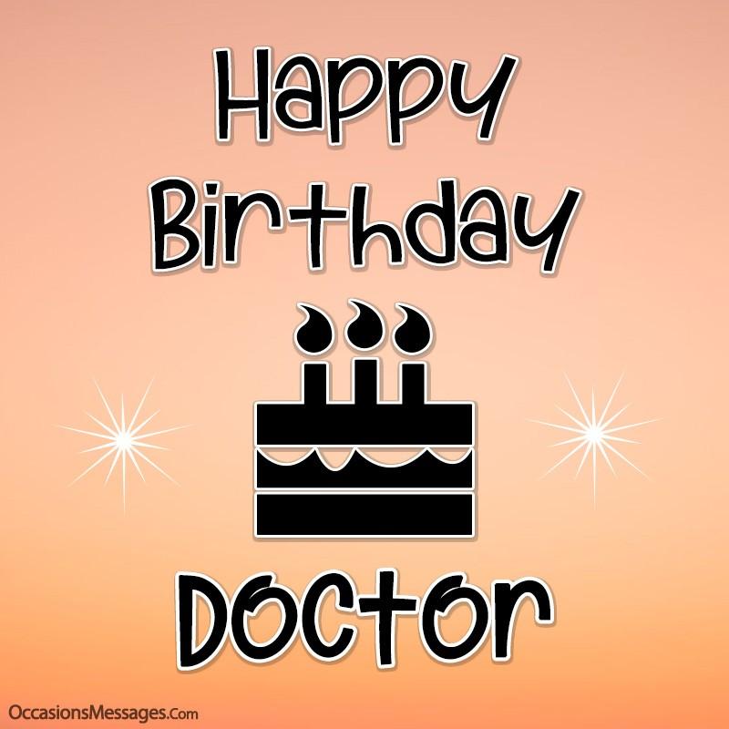 Top 100 Birthday Wishes For Doctors Happy Birthday Doc