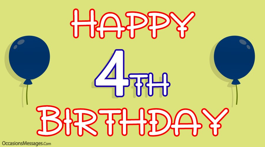 Awesome Happy 4th Birthday Wishes And Greeting Cards
