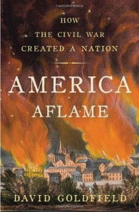 """David Goldfield's, """"America Aflame: How The Civil War Created a Nation"""""""