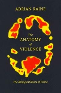 "Adrain Raine, ""The Anatomy of Violence"""
