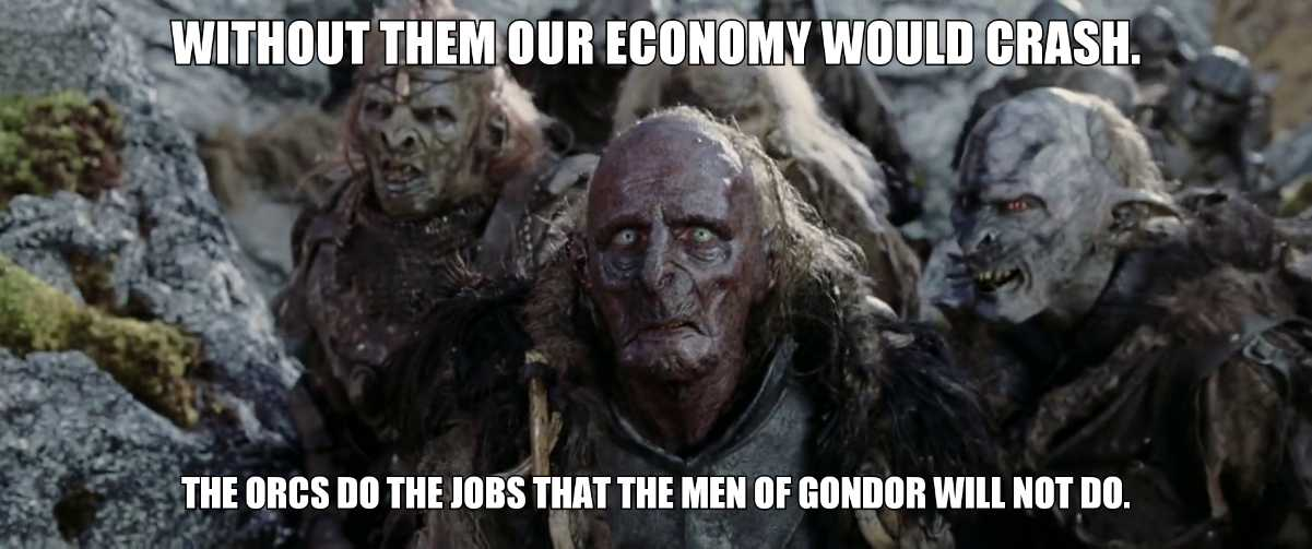 They do the jobs that the men of Gondor wont do
