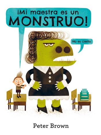¡Mi maestra es un monstruo!