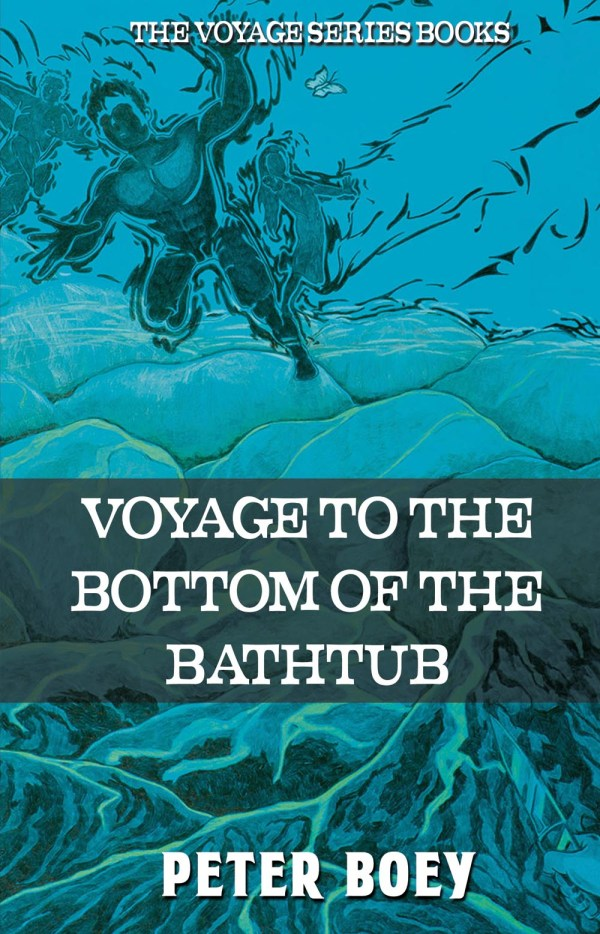 Voyage To The Bottom Of The Bathtub - Ocean Reeve Publishing