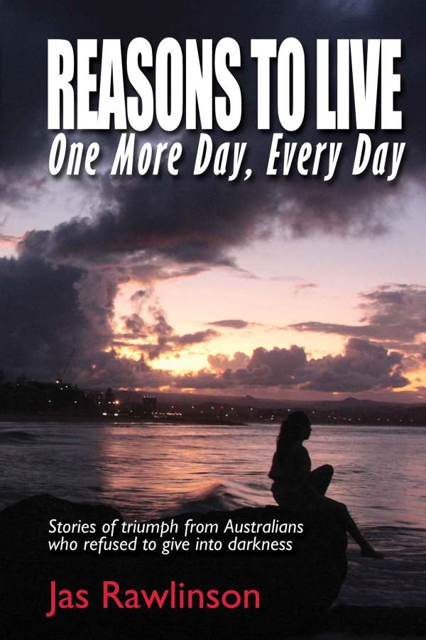 Reasons To Live One More Day, Every Day Book 1