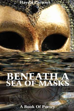 Beneath a Sea of Masks Haydn Parsons