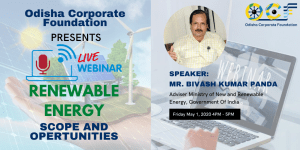 Odisha Corporate Foundation Presents Live Webinar On Renewable Energy Scope And Opportunities