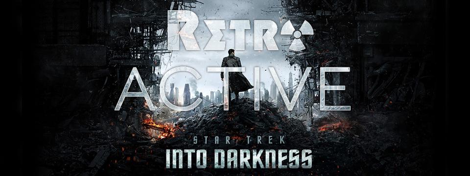 RetroACTIVE – Star Trek Into Darkness Review