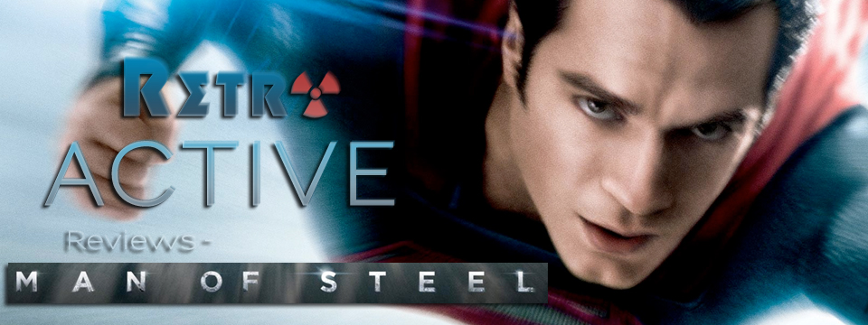 Man of Steel Review – RetroACTIVE