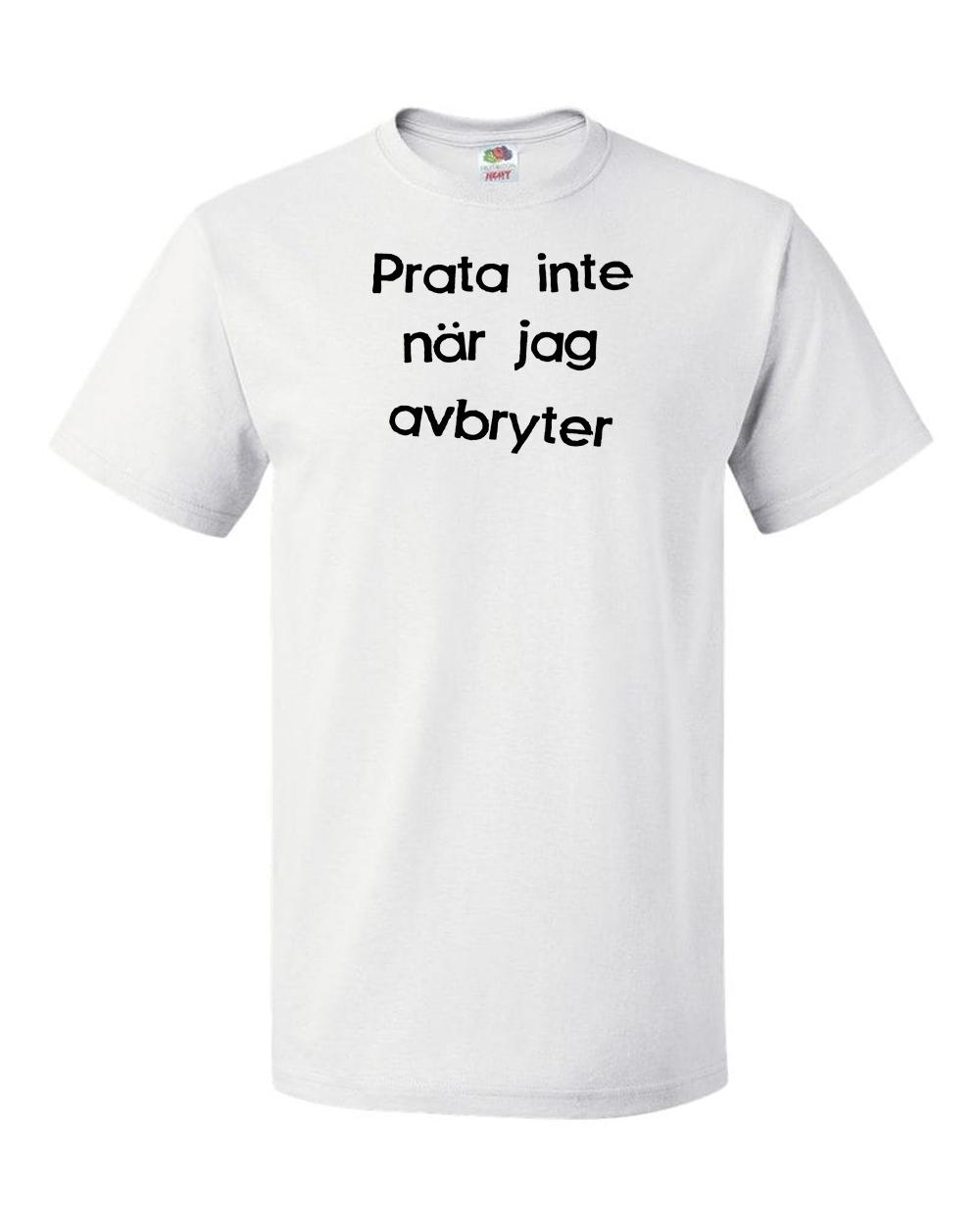 Prata inte… T-shirt