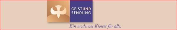 Geist und Sendung - ein modernes Kloster für alle