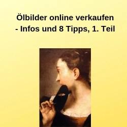 Ölbilder online verkaufen - Infos und 8 Tipps, 1. Teil