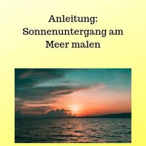 Anleitung Sonnenuntergang am Meer malen