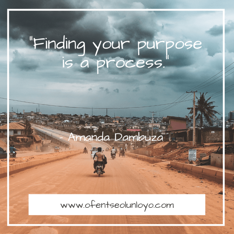 """Finding your purpose is a process."" - Amanda Dambuza Quote"
