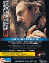 Dale LIKE y participa pre estreno TAKEN 3 the movie