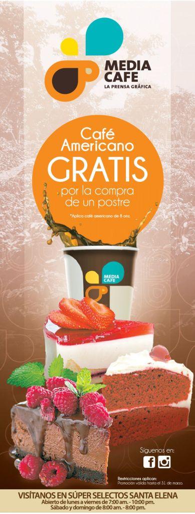 Cafe amricano GRATIS por la compra de tu postre - 28feb15