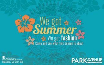 We got SUMMER We got fashion PARK AVENUE season