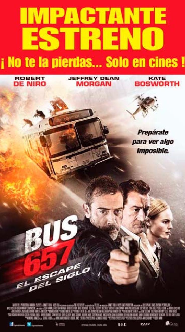 estreno de accion BUS 657 the movie el escape del sigle