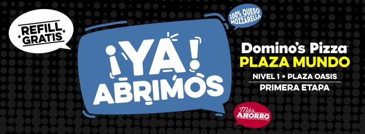 Nueva sucursal DOMINOS PIZZA plaza mundo con refill GRATIS