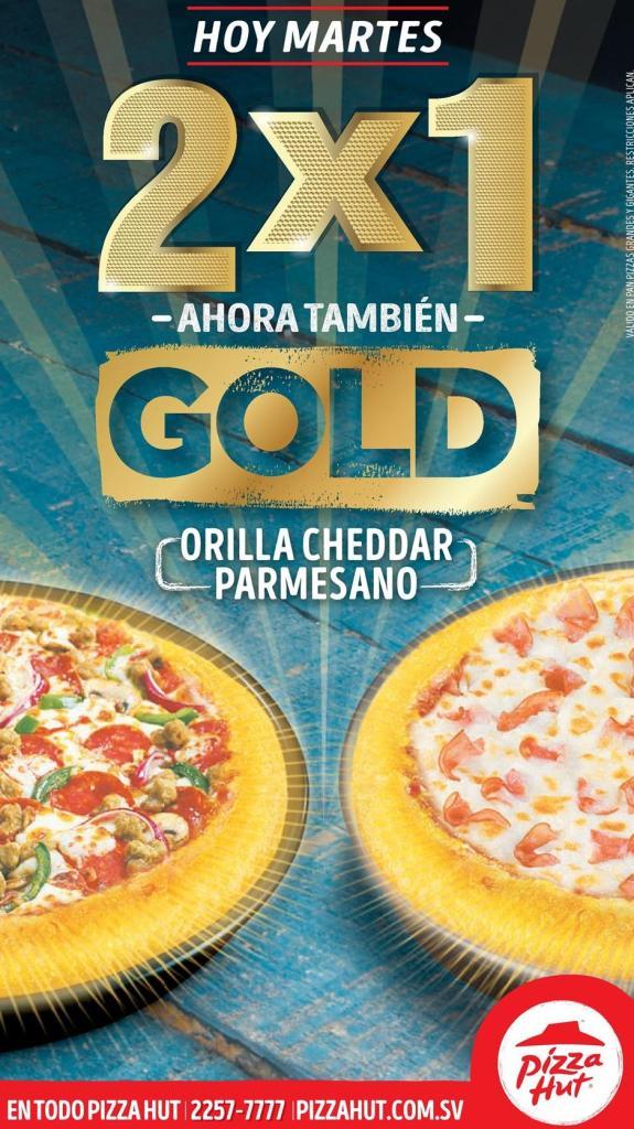Ahora martes la pizza huy GOLD al 2x1