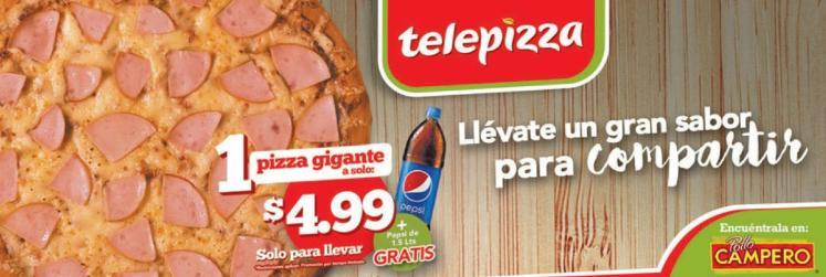 Tele Pizza gigante mas bebida por solo 4 dolares 99 ctvs