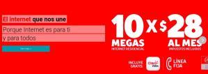 10 Megas de internet x $28 dolares (CLARO)