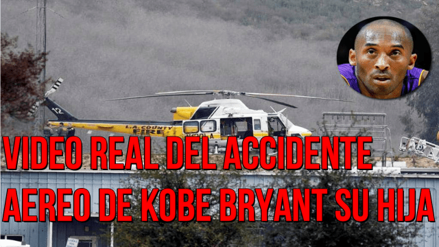 VIDEO REAL DEL ACCIDENTE AEREO DE KOBE BRYANT SU HIJA Y OTRO ACOMPAÑANTES VIDEO SE VOLVIO VIRAL 2020