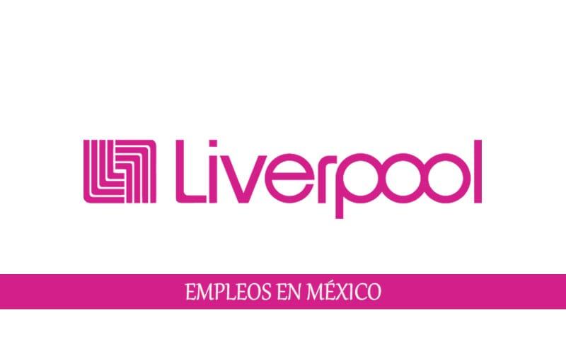 Vacantes disponibles Liverpool para personal sin experiencia