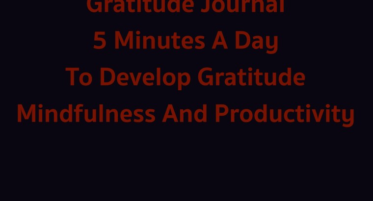 Principles : Life and Work : Gratitude Journal 5 minutes