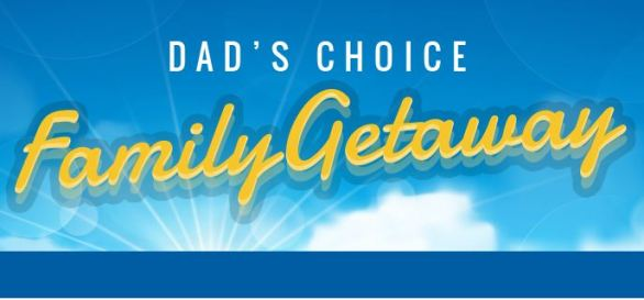 Dad's Choice Family Getaway Sweepstakes