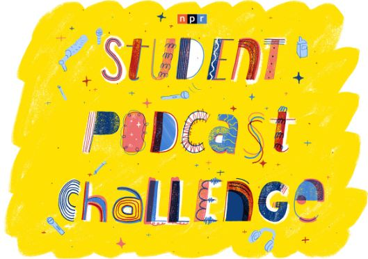 NPR Student Podcast Challenge Contest
