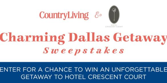 Country Living Crescent Court Dallas Getaway Sweepstakes