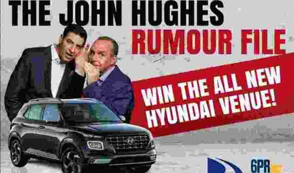 6PR-John-Hughes-Rumour-File-Competition