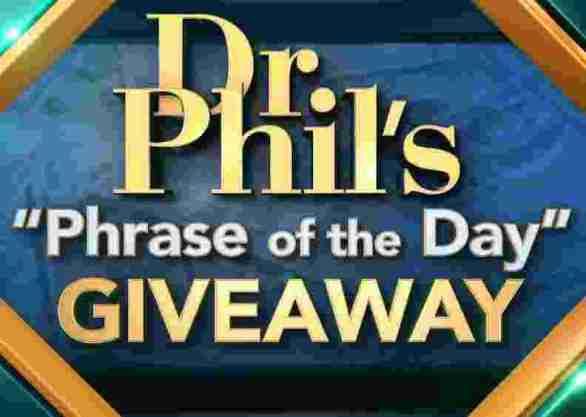 DrPhil-Phrase-of-The-Day-Giveaway