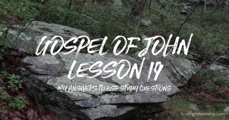 John Lesson 19 Day 2,John Lesson 19 Day 3 holy spirit,John Lesson 19 Day 4,John Lesson 19 Day 5 Day 6