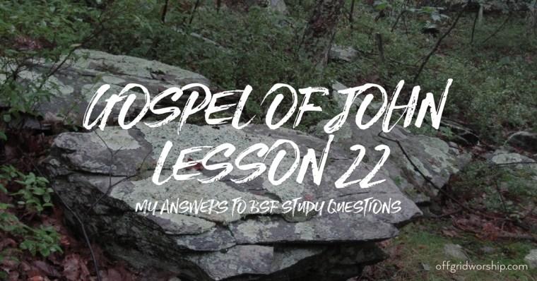 John Lesson 22 Day 2,John Lesson 22 Day 3,John Lesson 22 Day 4,John Lesson 22 Day 5