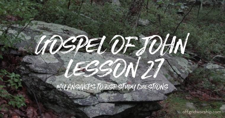 John Lesson 27 Day 2,John Lesson 27 Day 3,John Lesson 27 Day 4,John Lesson 27 Day 5