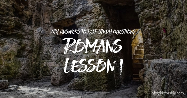 Romans Lesson 1 Day 2, Romans Lesson 1 Day 3,Romans Lesson 1 Day 4,Romans Lesson 1 Day 5 Day 6