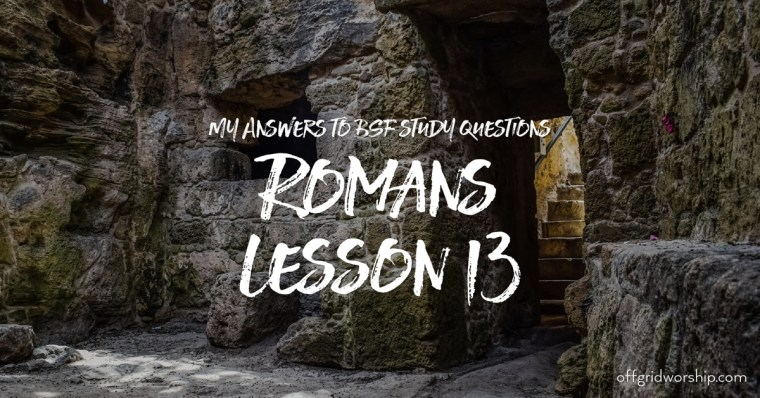 Romans Lesson 13 Day 5,Romans Lesson 13 Day 4,Romans Lesson 13 Day 3,Romans Lesson 13 Day 2