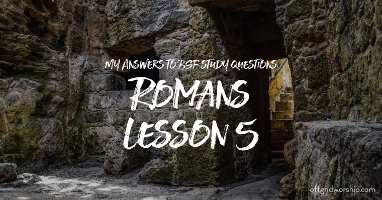 Romans Lesson 5 Day 2,Romans Lesson 5 Day 3,Romans Lesson 5 Day 4,Romans Lesson 5 Day 5
