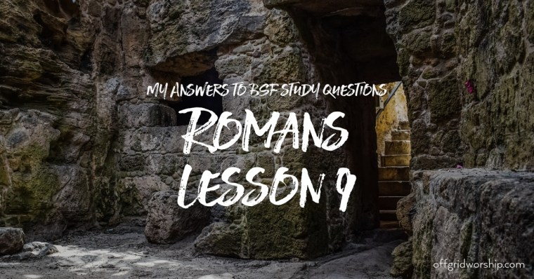 Romans Lesson 9 Day 5,Romans Lesson 9 Day 4,Romans Lesson 9 Day 3,Romans Lesson 9 Day 2