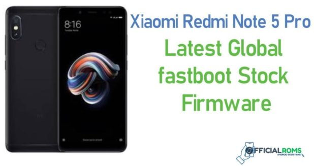 Xiaomi Redmi Note 5 Pro Stock Firmware (flash file