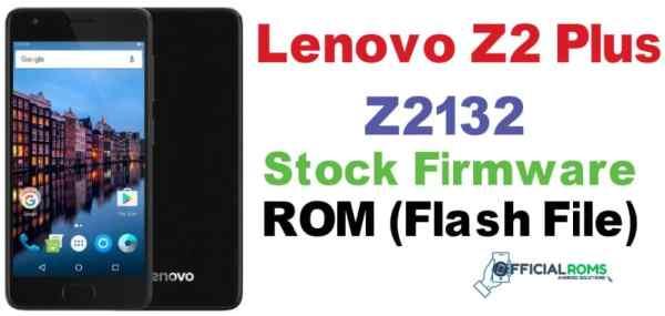 Lenovo Z2 Plus ( Z2132 ) Stock Firmware ROM (Flash File