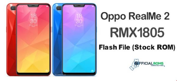 Oppo RealMe 2 RMX1805 Flash File (Stock ROM)