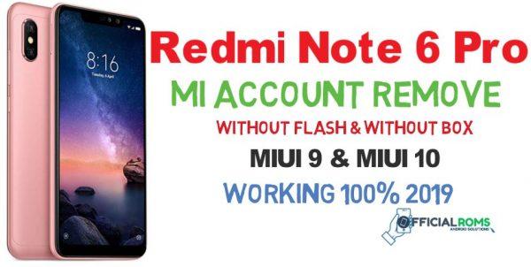 Redmi Note 6 Pro Mi Account (Miui9 &miui10) Permanently Remove
