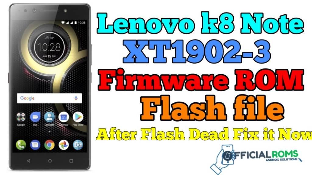 Lenovo K8 Note Stock Firmware ROM Flash File XT1902-3
