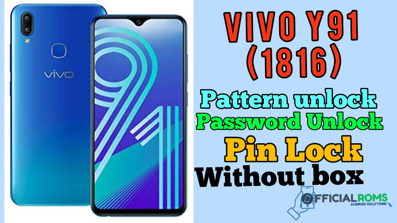 Vivo Y91 1816 Pattern Unlock - Official Roms